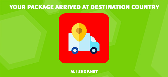 Your package arrived at destination country – перевод на русский язык